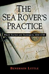 The Sea Rover's Practice: Pirate Tactics and Techniques, 1630-1730 Paperback