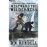 Westward The Wilderness (Stonecroft Saga)