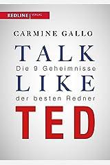 Talk like TED: Die 9 Geheimnisse der weltbesten Redner (German Edition) Kindle Edition