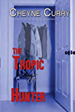 The Tropic of Hunter