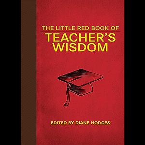 The Little Red Book of Teacher's Wisdom