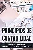 Principios de   contabilidad: La guía definitiva para principiantes sobre contabilidad (Spanish Edition)