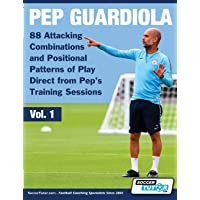 Pep Guardiola - 88 Attacking Combinations and Positional