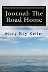 Journal: The Road Home (Supplement): Write your way to freedom from the Unholy Trinity - Anger, Fear and Resentment (Life Coaching: Happiness is your destiny! Book 2) Kindle Edition