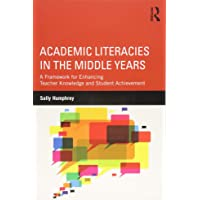 Academic Literacies in the Middle Years: A Framework for Enhancing Teacher Knowledge and Student Achievement