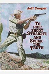 To Ride, Shoot Straight, and Speak the Truth Hardcover