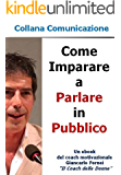 Come Imparare a Parlare in Pubblico (Collana Comunicazione Vol. 2)
