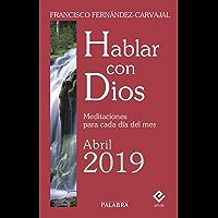 Hablar con Dios - Abril 2019 (Spanish Edition)