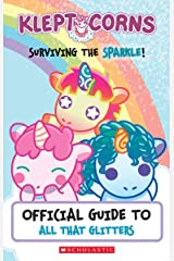 Surviving the Sparkle! An Official Guide to All That Glitters (KleptoCorns) (Media tie-in) Paperback