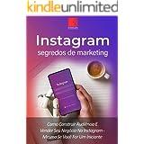Instagram: Segredos De Marketing: Como Construir Audiência E Promover Seu Negócio No Instagram – Mesmo Se Você For Um Inician