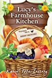 Lucy's Farmhouse Kitchen: Recipes from the Dewberry Farm Mysteries