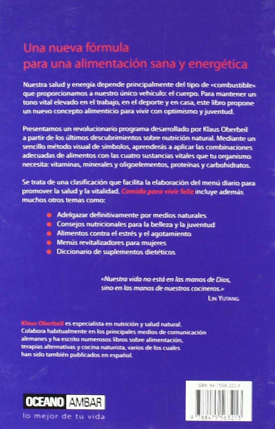 Comida Para Vivir Feliz (Salud Y Vida Natural) (Spanish Edition): Klaus Oberbeil: 9788475563213: Amazon.com: Books