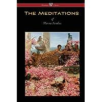 The Meditations of Marcus Aurelius (Wisehouse Classics Edition)