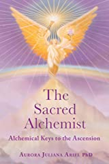 The Sacred Alchemist: Alchemical Keys to the Ascension Paperback