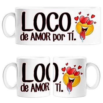 Taza Para Enamorados Frase Loco De Amor Por Ti Amazon Es Hogar