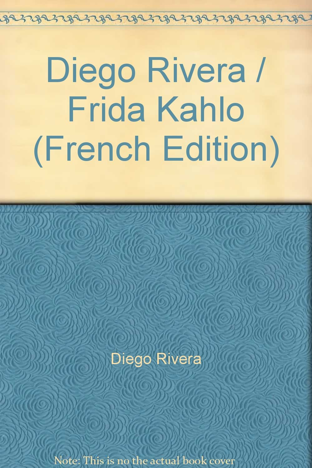 diego rivera frida kahlo french edition