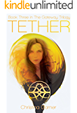 Tether (The Gateway Trilogy Book 3)