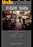 DESTINAZIONE THAILANDIA: REPORTAGE DI DANIELE ORTUSO