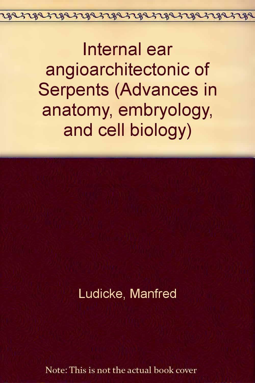 Internal ear angioarchitectonic of Serpents (Advances in anatomy ...