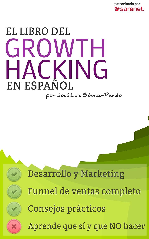 El Libro del Growth Hacking en Español eBook: José Luis Gómez ...