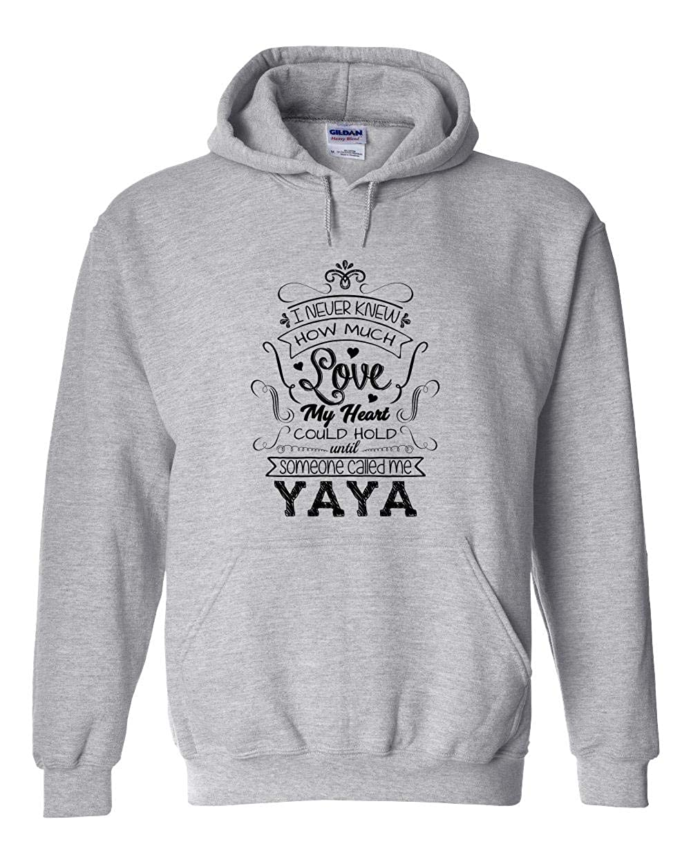 I Never Knew How Much Love My Heart Could Hold Until Someone Called Me Yaya Hoodie