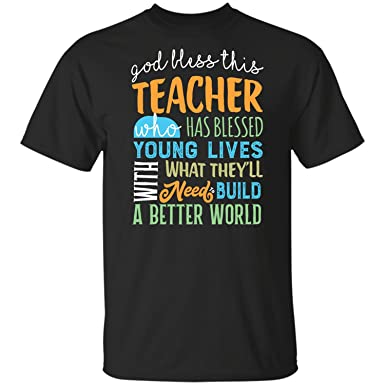 f5e04123 Amazon.com: Pure's Designs God Bless This Teacher-Best Funny Teachers Day s  for Nice Grea T-Shirt: Clothing