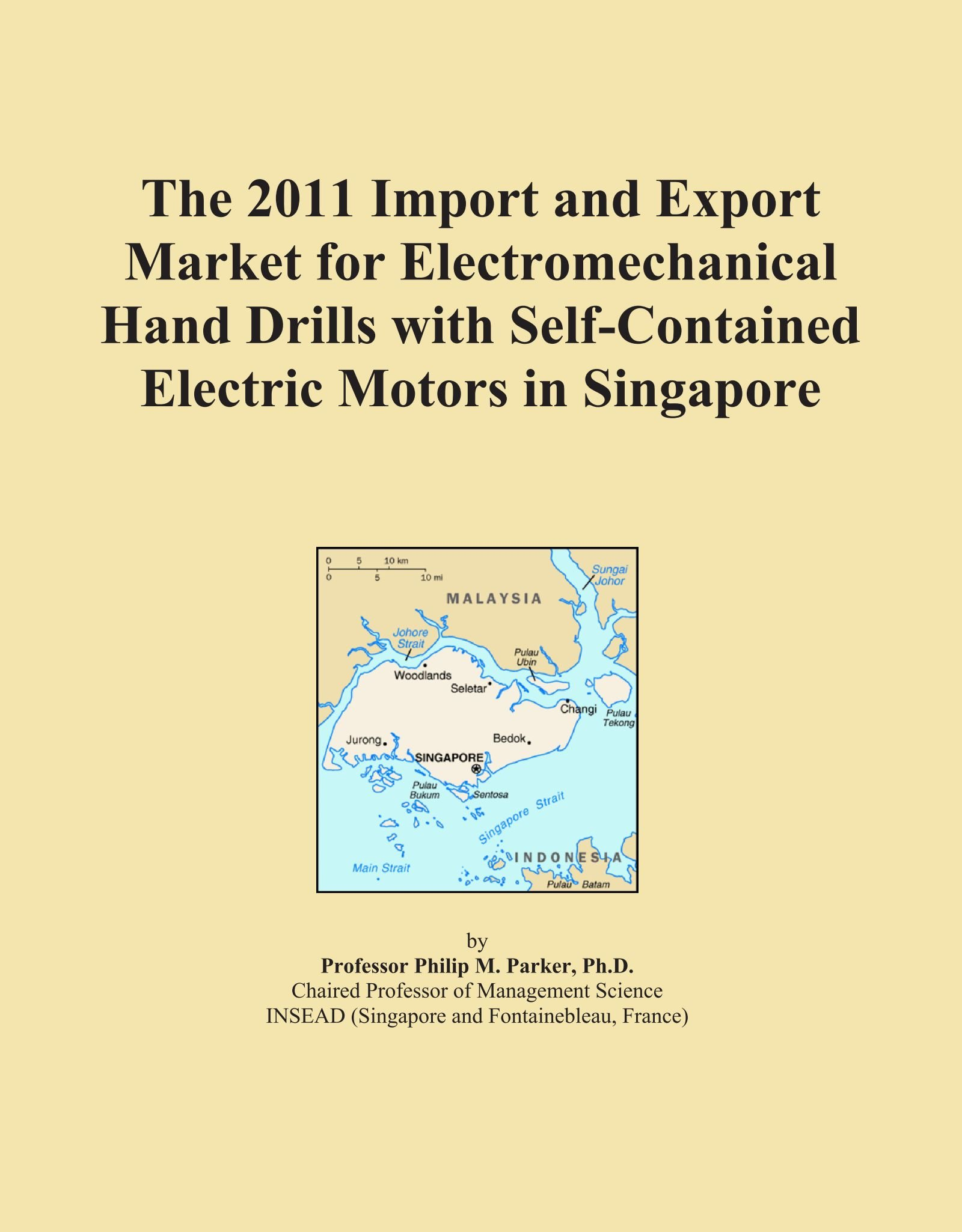 Download The 2011 Import and Export Market for Electromechanical Hand Drills with Self-Contained Electric Motors in Singapore PDF