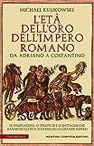 L'età dell'oro dell'impero romano. Da Adriano a Costantino
