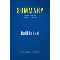Summary: Built to Last: Review and Analysis of Collins and Porras' Book