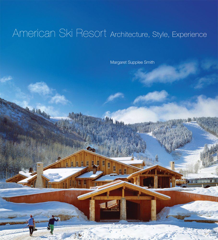 Read Online American Ski Resort: Architecture, Style, Experience PDF