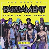 Best Of Parliament : Give Up The Funk