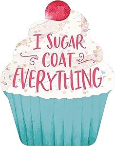 P. Graham Dunn I Sugar Coat Everything Pink Confetti 6 x 4.75 Wood Decorative Shape Sign