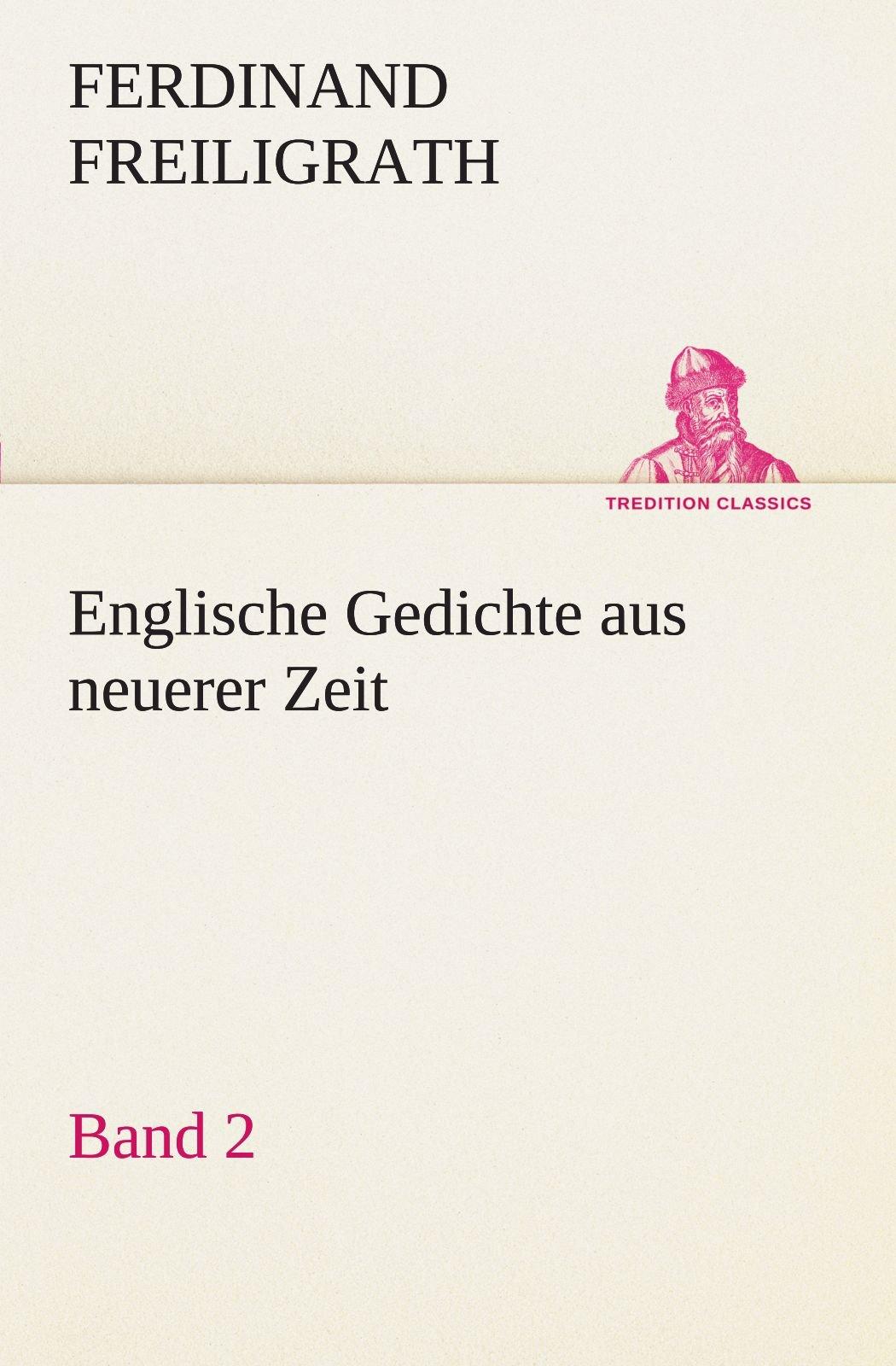 Englische Gedichte aus neuerer Zeit 2 (TREDITION CLASSICS) (German Edition) pdf