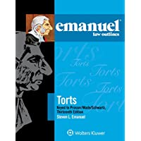 Emanuel Law Outlines: Torts, Keyed to Prosser, Wade, Schwartz, Kelly, and Partlett