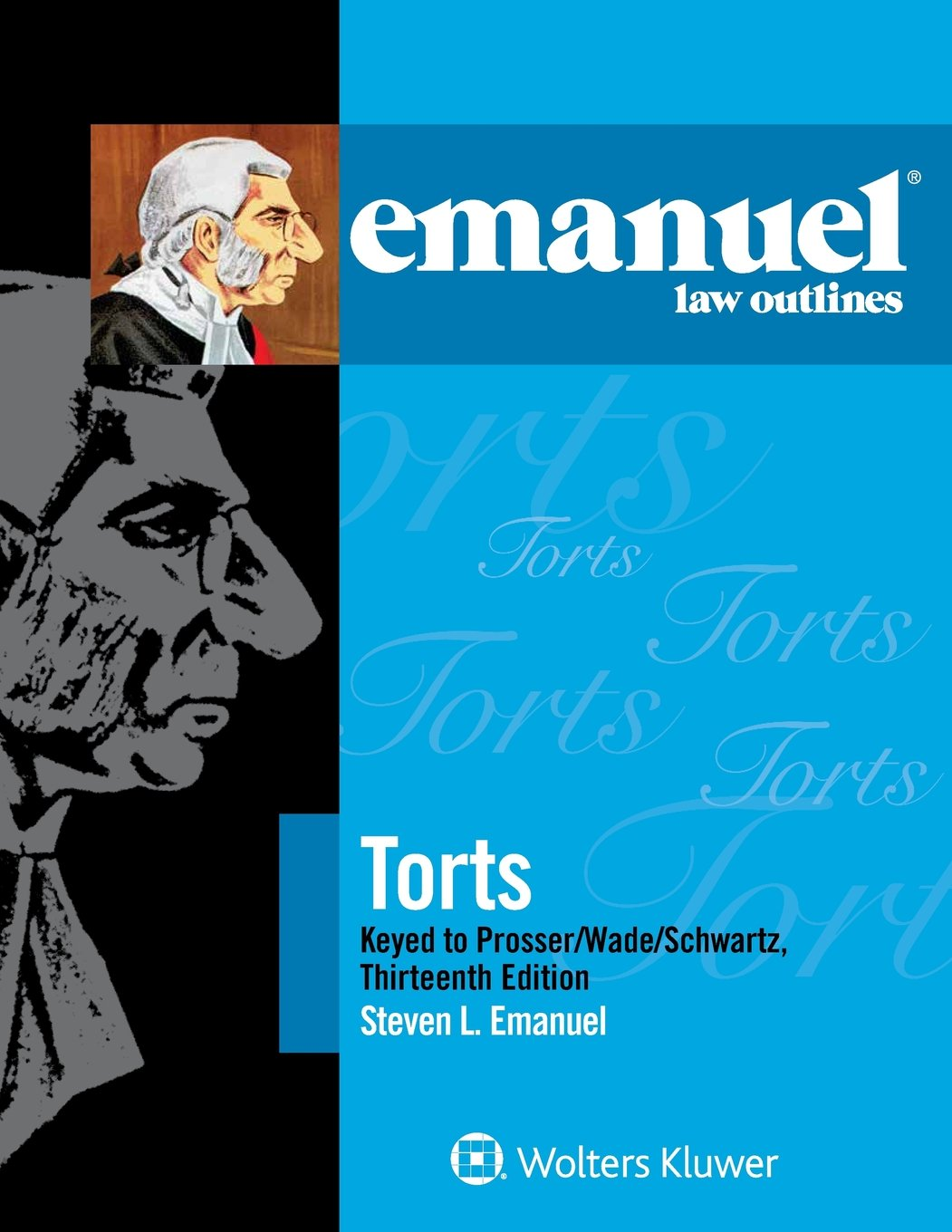 Emanuel Law Outlines: Torts, Keyed to