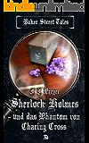Sherlock Holmes und das Phantom von Charing Cross (Baker Street Tales 1)