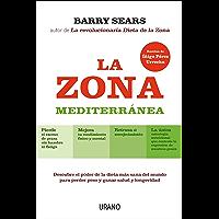 La Zona Mediterránea: Descubre el poder de la dieta más sana del mundo para perder peso y ganar longevidad (Nutrición y dietética) (Spanish Edition)