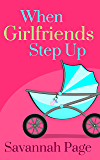 When Girlfriends Step Up