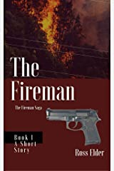 The Fireman: A Suspense Crime Thriller (The Fireman Saga Book 1) Kindle Edition