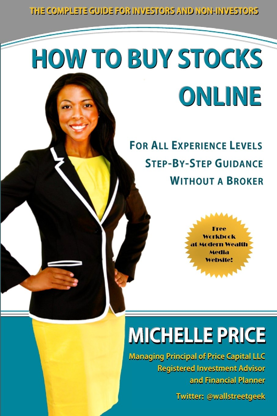 How to buy stocks online for all experience levels step by step how to buy stocks online for all experience levels step by step guidance and without a broker michelle price 9780988267909 amazon books ccuart Gallery