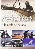 Aviation - Un siècle de passion