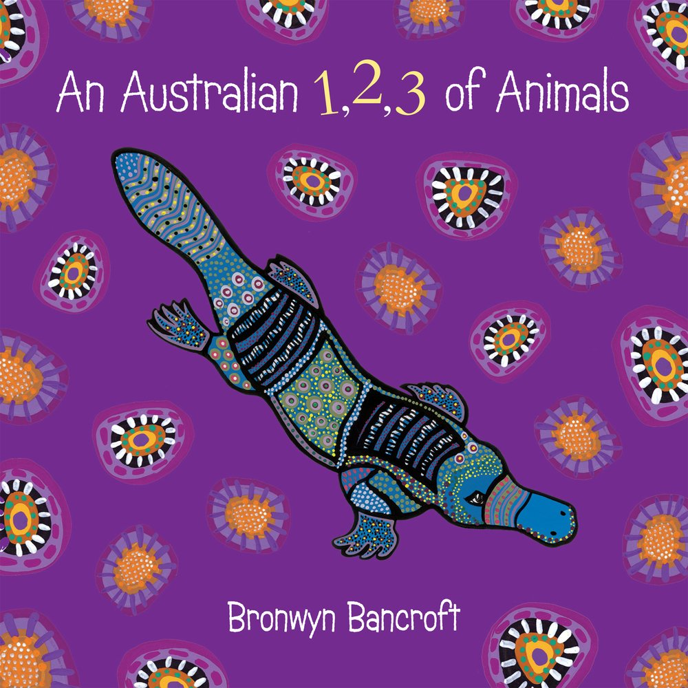 an australian 1 2 3 of animals bronwyn bancroft 9781921894213