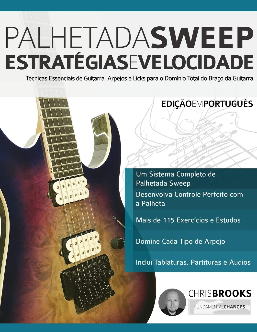 Palhetada Sweep – Estratégias e Velocidade: Técnicas Essenciais de Guitarra, Arpejos e Licks para o Domínio Total do Braço da Guitarra Guitarra de Rock Moderna: Amazon.es: Brooks, Mr Chris, Alexander, Mr Joseph: