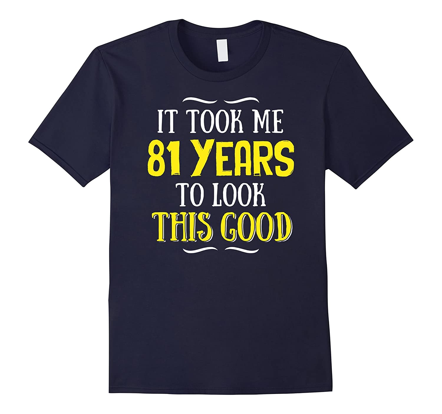 81 Years Old Birthday T-Shirt - Happy 81st Birthday!-Art