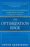 The Optimization Edge: Reinventing Decision Making to Maximize All Your Company's Assets