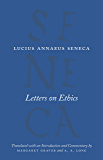 Letters on Ethics: To Lucilius (The Complete Works of Lucius Annaeus Seneca)