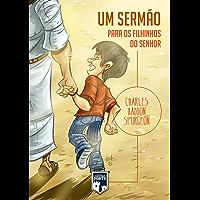 Um Sermão para os Filhinhos do Senhor