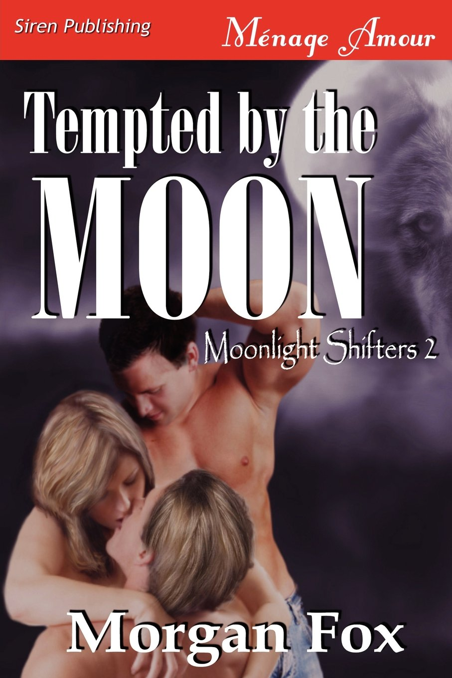 Download Tempted by the Moon [Moonlight Shifters 2] (Siren Publishing Menage Amour) PDF