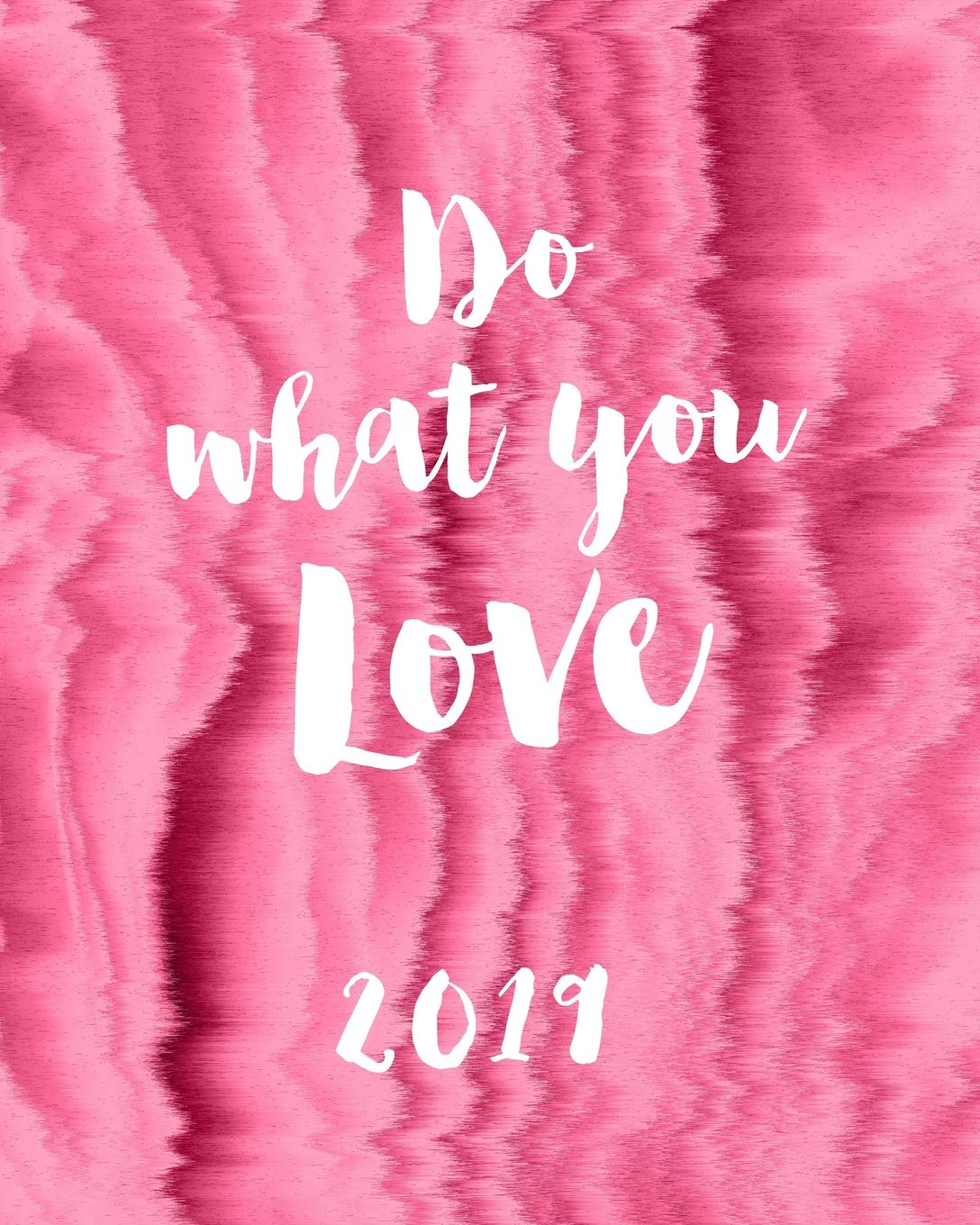 Do What You Love: Pink 2019 Agenda Book Dated Weekly ...