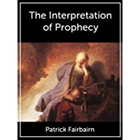 The Interpretation of Prophecy (English Edition)